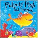 Fidgety Fish and Friends – Ruth Galloway
