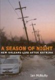 A Season of Night:  New Orleans Life After Katrina
