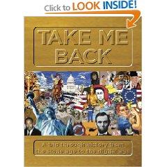 Take Me Back:  A Trip Through History