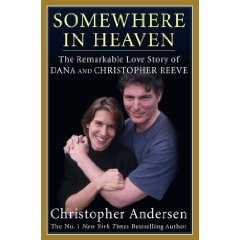 Somewhere in Heaven: The Remarkable Love Story of Dana & Christopher Reeve