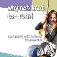 Why Not Knot for Fun?!