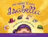 "On Reading:  A Princess Story for ""My Name is Not Isabella"" After All"