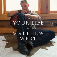 Matthew West, The Story of Your Life CD