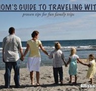 The Mom's Guide to Traveling with Kids, with Giveaway