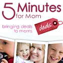 5 Minutes for Mom Deals