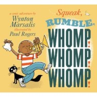 Squeak, Rumble, Whomp! Whomp! Whomp! {Review and Giveaway}
