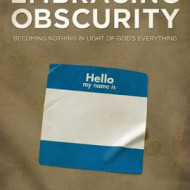 Embracing Obscurity {with Giveaway}