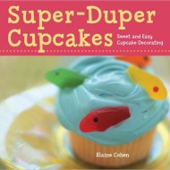 Super-Duper Cupcakes: Sweet and Easy Cupcake Decorating {Review and Giveaway}