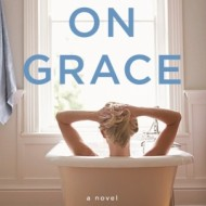 On Grace: A Novel, Exclusive Cover Reveal #Giveaway + #Starbucks