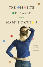 The Opposite of Maybe Maddie Dawson