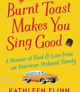 Burnt Toast Makes You Sing Good: A Memoir of Food & Love #Giveaway