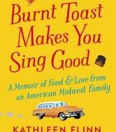 Burnt Toast Makes You Sing Good: A Memoir of Food & Love #Giveaway