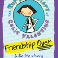 The Top-Secret Diary of Celie Valentine: Friendship Over