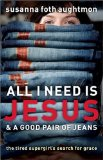All I Need Is Jesus & A Good Pair of Jeans