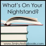 What's on Your Nightstand? June 27
