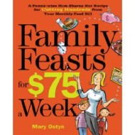 Family Feasts on $75 a Week