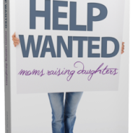 Help Wanted: Moms Raising Daughters {with Giveaway}