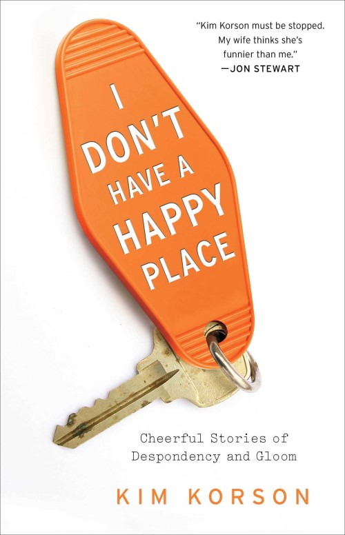 i-dont-have-a-happy-place-9781476740263_hr