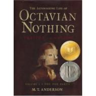 The Astonishing Life of Octavian Nothing: Volumes 1 & 2