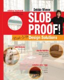 Slob Proof:  Real-Life Design Solutions