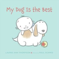 My Dog is the Best by Laurie Ann Thompson