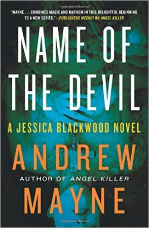 Name of the Devil by Andrew Mayne is the sequel to Angel Killer, a Jessica Blackwood thriller that will keep you guessing as you turn every page of this book.