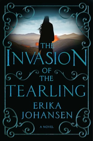 The Invasion of the Tearling by Erika Johansen, sequel to The Queen of the Tearling