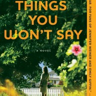 Things You Won't Say by Sarah Pekkanen