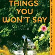 Things You Won't Say by Sarah Pekkanen