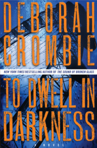 To Dwell In Darkness Deborah Crombie