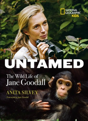 Untamed: The Wild Life of Jane Goodall, Children's nonfiction about the famous scientist