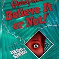 Ripley's Believe it or Not! Reality Shock