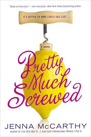 Pretty Much Screwed by Jenna McCarthy, humorous women's fiction