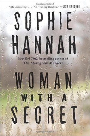 Woman with a Secret is a riveting psychological thriller by Sophie Hannah