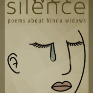 Wet Silence: Poems About Hindu Widows