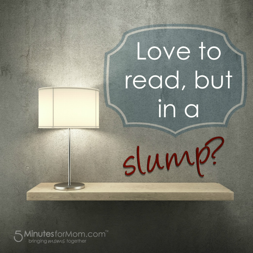 What do you do when you find yourself in a reading slump?