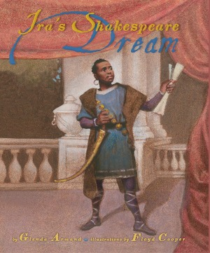 Gorgeous picture book biography of Ira Aldridge, an honored African-American Shakespearean actor