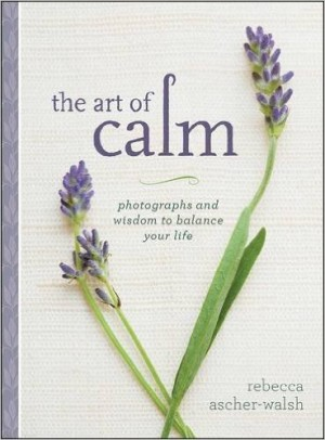 The Art of Calm by Rebecca Ascher-Walsh provides an easy read and plenty of ideas for ways to reduce stress and enjoy life