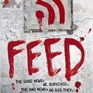 Feed {Newsflesh trilogy}