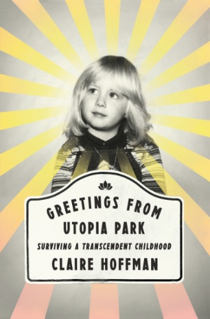 Claire Hoffman's memoir about growing up within the Transcendental Meditation movement.