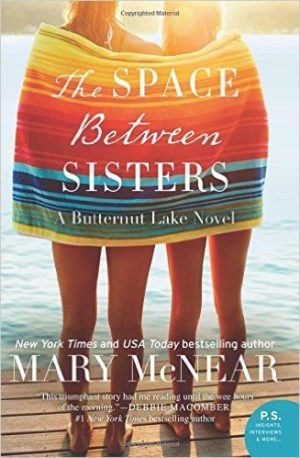 The Space Between Sisters by Mary McNear a Butternut Lake Novel