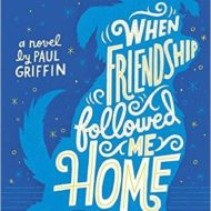 When Friendship Followed Me Home, a 5-Star Read