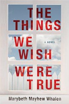 the-things-we-wish-were-true