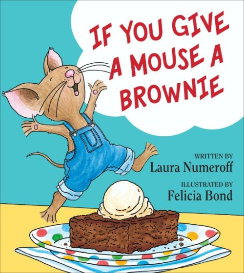 Mouse is back in If You Give a Mouse a Brownie!