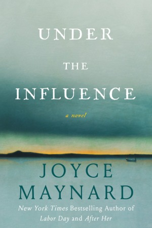Joyce Maynard's UNDER THE INFLUENCE tells a gripping tale of possession and manipulation.