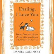 Darling, I Love You: Poems from the Hearts of Our Glorious Mutts and All Our Animal Friends (Jan'17)