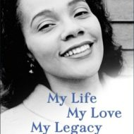 My Life, My Love, My Legacy by Coretta Scott King
