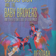 Concepcion and the Baby Brokers: and Other Stories out of Guatemala