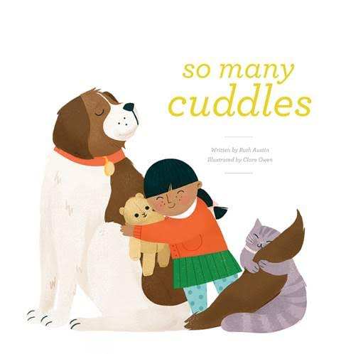 SO MANY CUDDLES, a gentle picture book that describes a variety of different ways to show love.