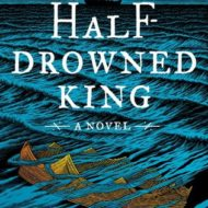 The Half-Drowned King, a 5-Star Read